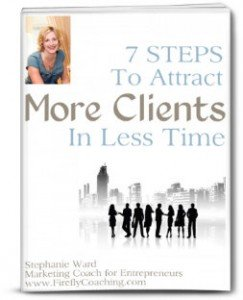 7 Steps to Attract More Clients in Less Time Stephanie Ward