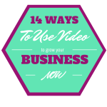 14 Ways to Use Video to Grow Your Business Now