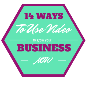 14 Ways To Use Video to Grow Your Business