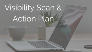 visibility scan & action plan