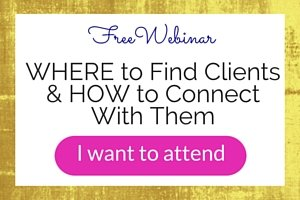 Webinar: WHERE to Find Clients & HOW to Connect With Them